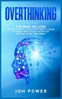 Overthinking: 3 Books in 1. The Most powerful Collection of Books to Rewire Your Brain: Mind Hacking, Master Your Emotions, Master Y Cover Image