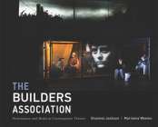 The Builders Association: Performance and Media in Contemporary Theater Cover Image