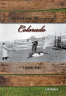 Ranching Women of Colorado: 17 Legendary Ladies Cover Image