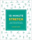 15-Minute Stretch: Four 15-Minute Workouts For Flexibility, Posture, And Strength (15 Minute Fitness) Cover Image