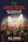 The Cross Roads: Rise of the Rebel Army and Crisis at the FAI (Fall #3) Cover Image