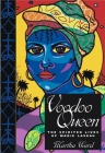 Voodoo Queen: The Spirited Lives of Marie Laveau Cover Image