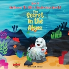 WELCOME TO OLLI'S UNDERSEA WORLD Book II: There is a secret in the Abyss Cover Image