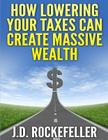 How Lowering Your Taxes Can Create Massive Wealth Cover Image