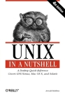 Unix in a Nutshell: A Desktop Quick Reference - Covers Gnu/Linux, Mac OS X, and Solaris (In a Nutshell (O'Reilly)) Cover Image