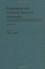 Pragmatism and Classical American Philosophy: Essential Readings and Interpretive Essays Cover Image