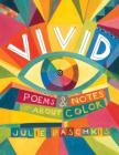 Vivid: Poems & Notes About Color Cover Image