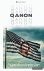 Qanon: The Truth Behind the Conspiracy Theory Against United States and Deep State Cover Image