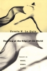 Dancing at the Edge of the World: Thoughts on Words, Women, Places Cover Image