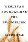 Wesleyan Foundations for Evangelism Cover Image