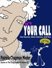 It's Your Call: Our Heroes, Their Choices, and You Cover Image