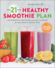 The 21-Day Healthy Smoothie Plan: Invigorating Smoothies & Daily Support for Wellness & Weight Loss Cover Image