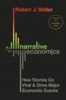 Narrative Economics: How Stories Go Viral and Drive Major Economic Events Cover Image
