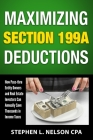 Maximizing Section 199A Deductions: How Pass-through Entity Owners and Real Estate Investors Can Annually Save Thousands in Income Taxes Cover Image