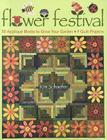 Flower Festival-Print-On-Demand-Edition: 50 Applique Blocks to Grow Your Garden: 9 Quilt Projects Cover Image
