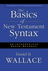 The Basics of New Testament Syntax: An Intermediate Greek Grammar Cover Image