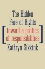 The Hidden Face of Rights: Toward a Politics of Responsibilities (Castle Lecture Series) Cover Image