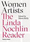 Women Artists: The Linda Nochlin Reader Cover Image