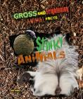 Stinky Animals (Gross and Frightening Animal Facts #6) Cover Image