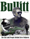 Bullitt: The Cars and People Behind Steve McQueen Cover Image