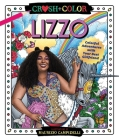 Crush and Color: Lizzo: Colorful Adventures with Your Best Girlfriend (Crush + Color) Cover Image
