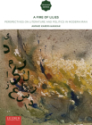 A Fire of Lilies: Perspectives on Literature and Politics in Modern Iran (Iranian Studies Series) Cover Image