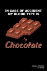 In Case Of Accident My Blood Type Is Chocolate: Notebook, Journal, Or Diary - 110 Blank Lined Pages - 6