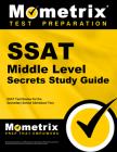SSAT Middle Level Secrets Study Guide: SSAT Test Review for the Secondary School Admission Test (Secrets (Mometrix)) Cover Image