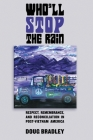 Who'll Stop the Rain: Respect, Remembrance, and Reconciliation in Post-Vietnam America Cover Image