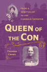 Queen of the Con: From a Spiritualist to the Carnegie Imposter (True Crime History) Cover Image