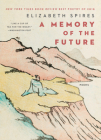 A Memory of the Future: Poems Cover Image