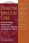 Disaster Spiritual Care, 2nd Edition: Practical Clergy Responses to Community, Regional and National Tragedy Cover Image