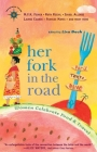 Her Fork in the Road: Women Celebrate Food and Travel (Travelers' Tales Guides) Cover Image