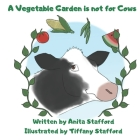 A Vegetable Garden is Not For Cows Cover Image