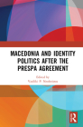 Macedonia and Identity Politics After the Prespa Agreement Cover Image