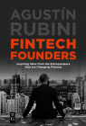 Fintech Founders: Inspiring Tales from the Entrepreneurs That Are Changing Finance Cover Image
