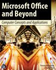 Microsoft Office and Beyond: Computer Concepts and Applications [With DVD] Cover Image