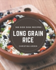 365 Long Grain Rice Side Dish Recipes: Make Cooking at Home Easier with Long Grain Rice Side Dish Cookbook! Cover Image