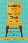 Leading from the Second Chair: Serving Your Church, Fulfilling Your Role, and Realizing Your Dreams Cover Image
