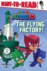 The Flying Factory! (PJ Masks) Cover Image