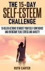 The 15-Day Self-Esteem Challenge Cover Image