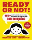 Ready or Not!: 150+ Make-Ahead, Make-Over, and Make-Now Recipes by Nom Nom Paleo Cover Image