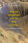Natural Resources and the New Frontier: Constructing Modern China's Borderlands Cover Image