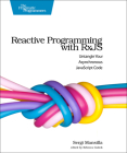 Reactive Programming with RxJS: Untangle Your Asynchronous JavaScript Code Cover Image