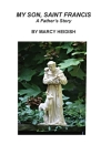 My Son, Saint Francis: A Father's Story Cover Image