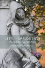 City of Immortals: Père-Lachaise Cemetery, Paris Cover Image