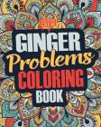 Ginger Coloring Book: A Snarky, Irreverent & Funny Ginger Coloring Book Gift Idea for Gingers and Red Heads Cover Image