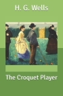 The Croquet Player Cover Image