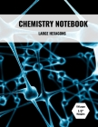 Chemistry Notebook: Large 1/2 in Hexagon Graph Paper Cover Image