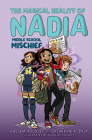 Middle School Mischief (The Magical Reality of Nadia #2) Cover Image